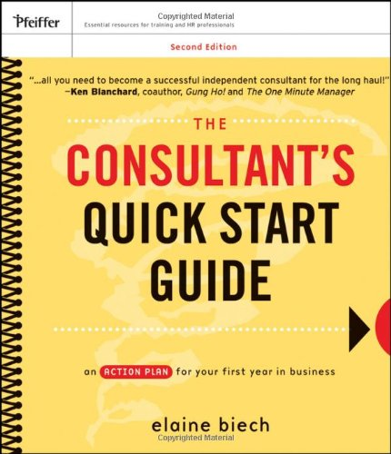 Consultant's Quick Start Guide An Action Plan for Your First Year in Business 2nd 2009 (Guide (Instructor's)) edition cover