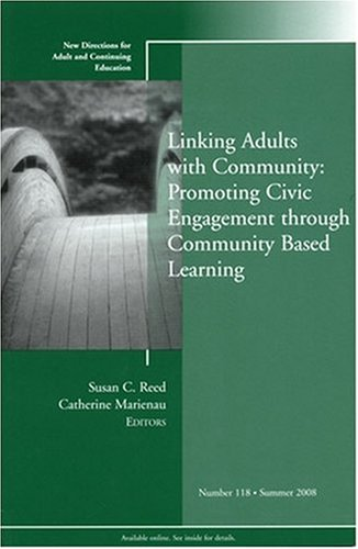 Linking Adults with Community Promoting Civic Engagement Through Community Based Learning  2008 edition cover