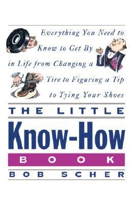 Little Know-How Book Everything You Need to Know to Get by in Life from Changing a Tire to Figuring a Tip to Tying Your Shoes  1993 9780517880319 Front Cover