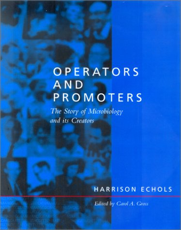 Operators and Promoters The Story of Molecular Biology and Its Creators  2001 edition cover