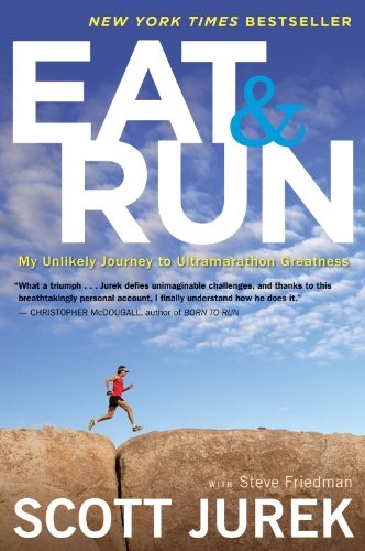 Eat and Run My Unlikely Journey to Ultramarathon Greatness  2012 edition cover