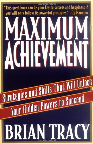 Maximum Achievement Strategies and Skills That Will Unlock Your Hidden Powers to Succeed  1995 9780684803319 Front Cover