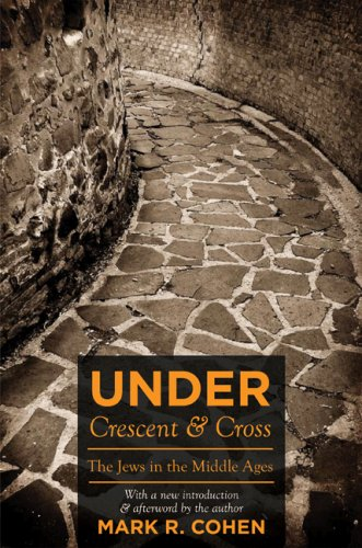 Under Crescent and Cross The Jews in the Middle Ages  2008 (Revised) edition cover