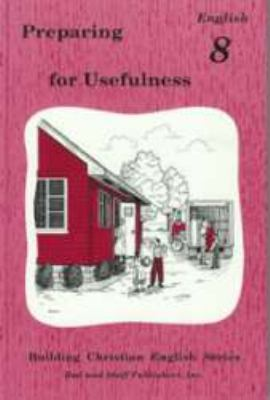 Preparing for Usefulness : English 8 N/A 9780739905319 Front Cover