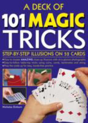 A Deck of 101 Magic Tricks: Step-by-step Illusions on 52 Cards  2013 edition cover
