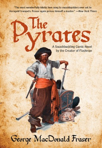 Pyrates A Swashbuckling Comic Novel by the Creator of Flashman  2011 edition cover
