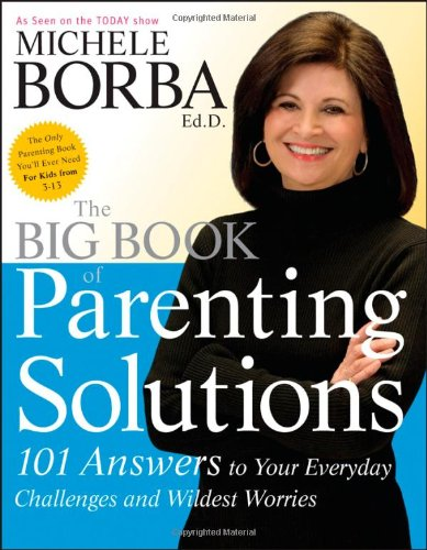 Big Book of Parenting Solutions 101 Answers to Your Everyday Challenges and Wildest Worries  2009 edition cover