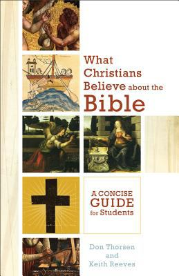 What Christians Believe about the Bible A Concise Guide for Students  2012 edition cover