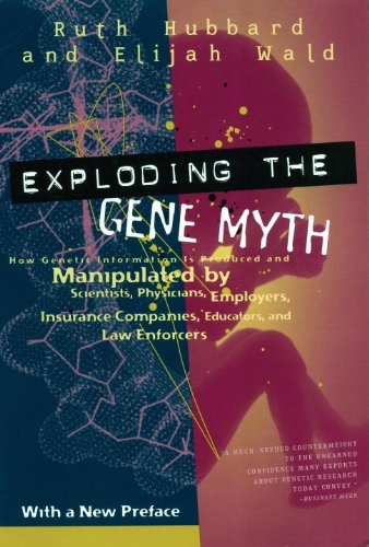 Exploding the Gene Myth How Genetic Information Is Produced and Manipulated by Scientists, Physicians, Employers, Insurance Companies, Educators and Law Enforcers 3rd 1999 edition cover