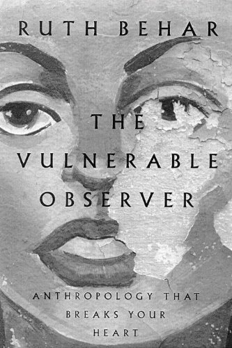 Vulnerable Observer Anthropology That Breaks Your Heart  1997 (Reprint) edition cover