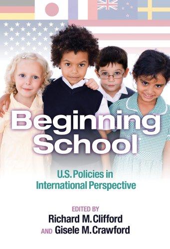 Beginning School U. S. Policies in International Perspective  2009 9780807749319 Front Cover