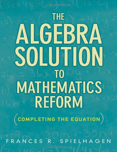 Algebra Solution to Mathematics Reform Completing the Equation  2011 edition cover