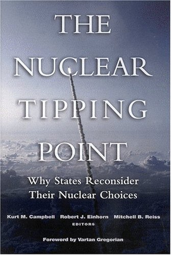 Nuclear Tipping Point Why States Reconsider Their Nuclear Choices  2004 edition cover
