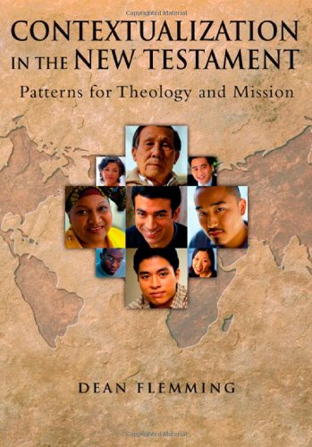 Contextualization in the New Testament Patterns for Theology and Mission  2005 edition cover