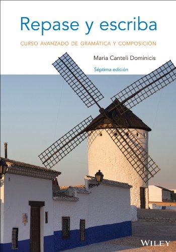 Repase y Escriba Curso Avanzado de Gramatica y Composicion 7th 2014 9781118509319 Front Cover