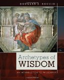 Archetypes of Wisdom: An Introduction to Philosophy  2015 9781285874319 Front Cover