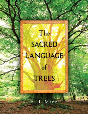 Sacred Language of Trees   2010 9781402767319 Front Cover