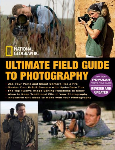 Ultimate Field Guide to Photography   2009 (Revised) edition cover