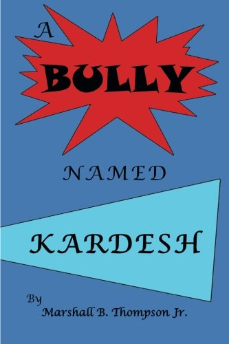 Bully Named Kardesh   2013 9781490717319 Front Cover