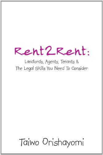 Rent2Rent Landlords, Agents, Tenants and the Legal Skills You Need to Consider  2013 9781491877319 Front Cover