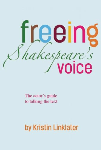 Freeing Shakespeare's Voice The Actor's Guide to Talking the Text  2007 (Reprint) edition cover