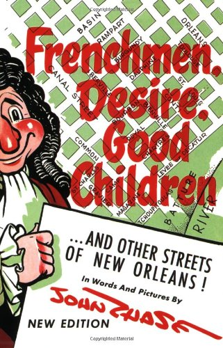 Frenchmen, Desire, Good Children ... and Other Streets of New Orleans! N/A edition cover