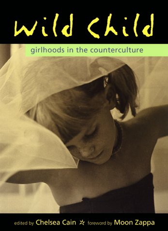 Wild Child Girlhoods in the Counterculture  1999 edition cover