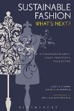 Sustainable Fashion What's Next? a Conversation about Issues, Practices and Possibilities 2nd 2015 edition cover