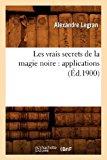 Vrais Secrets de la Magie Noire Applications (Ed. 1900)  0 edition cover