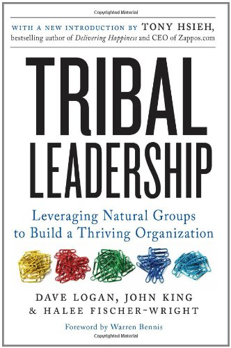 Tribal Leadership Leveraging Natural Groups to Build a Thriving Organization  2011 9780061251320 Front Cover