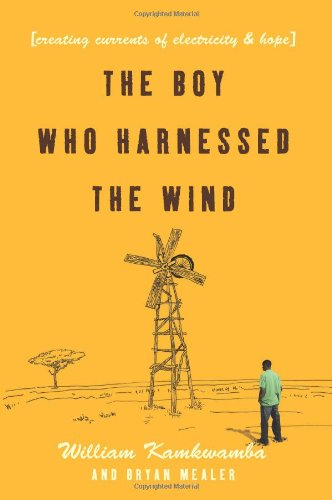 Boy Who Harnessed the Wind Creating Currents of Electricity and Hope  2009 edition cover