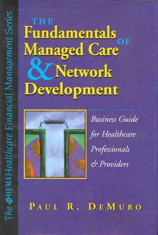Fundamentals of Managed Care and Network Development  1999 edition cover