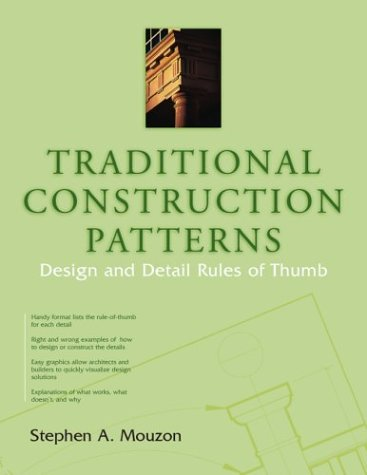 Traditional Construction Patterns Design and Detail Rules of Thumb  2004 edition cover