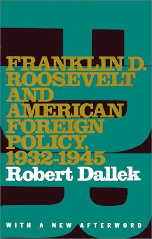Franklin D. Roosevelt and American Foreign Policy, 1932-1945 With a New Afterword 2nd 1979 9780195097320 Front Cover
