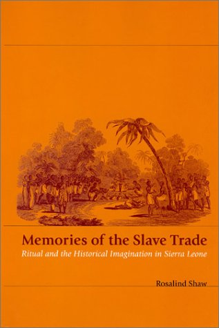 Memories of the Slave Trade Ritual and the Historical Imagination in Sierra Leone  2002 edition cover