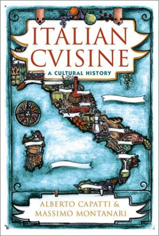 Italian Cuisine A Cultural History  2003 9780231122320 Front Cover