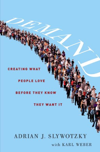 Demand Creating What People Love Before They Know They Want It  2011 edition cover
