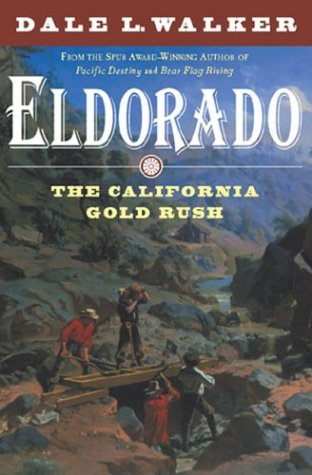 Eldorado The California Gold Rush, 1848-1852 Revised  9780312878320 Front Cover
