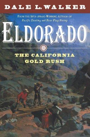 Eldorado The California Gold Rush, 1848-1852 Revised 9780312878320 Front Cover