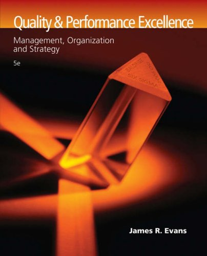Quality and Performance Excellence Management, Organization and Strategy 5th 2008 (Revised) edition cover
