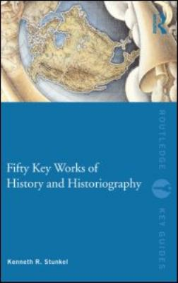 Fifty Key Works of History and Historiography   2011 edition cover