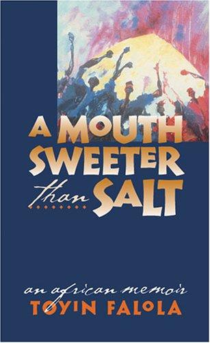 Mouth Sweeter Than Salt An African Memoir N/A 9780472031320 Front Cover