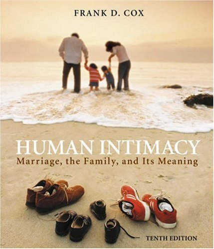 Human Intimacy Marriage, the Family, and Its Meaning (with InfoTrac) 10th 2006 (Revised) edition cover