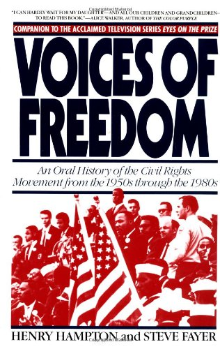 Voices of Freedom An Oral History of the Civil Rights Movement from the 1950s Through The 1980s  1990 edition cover
