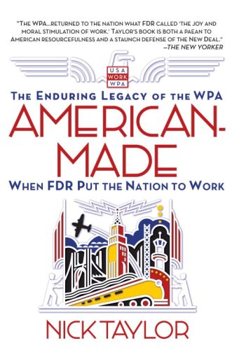American-Made The Enduring Legacy of the WPA: When FDR Put the Nation to Work N/A edition cover