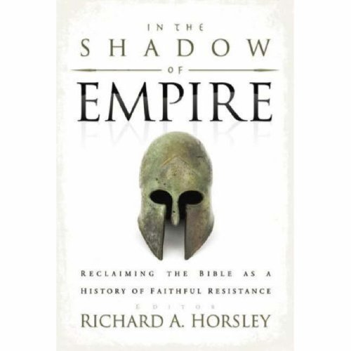 In the Shadow of Empire Reclaiming the Bible as a History of Faithful Resistance  2008 edition cover