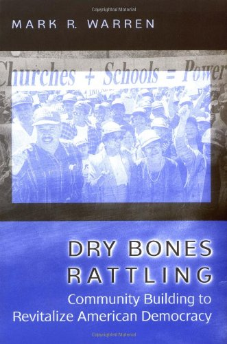 Dry Bones Rattling Community Building to Revitalize American Democracy  2001 edition cover