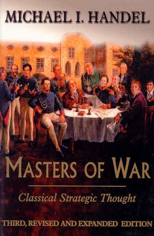 Masters of War Classical Strategic Thought 3rd 2001 (Revised) edition cover