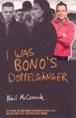 I Was Bono's Doppelganger N/A edition cover