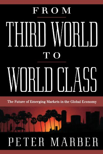 From Third World to World Class The Future of Emerging Markets in the Global Economy  1999 9780738201320 Front Cover